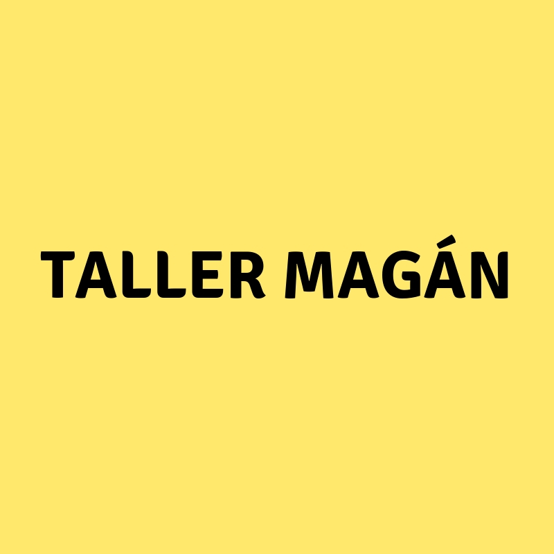 TALLER MAGAN