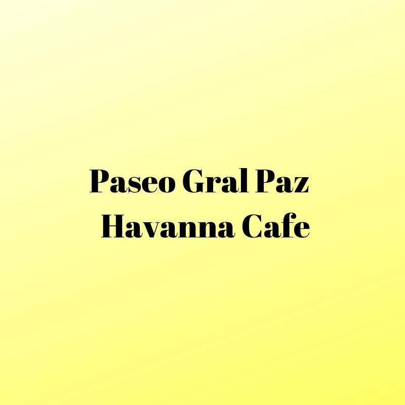 PASEO GRAL PAZ - HAVANNA CAFE