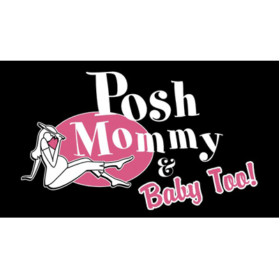 Posh Mommy & Baby Too!