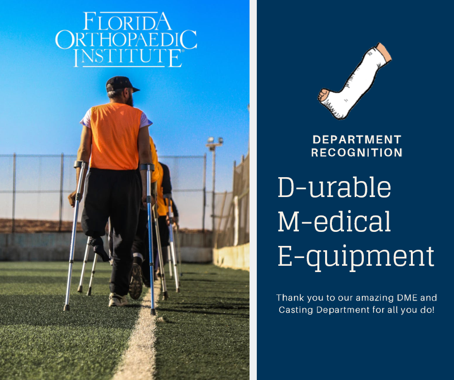 We Want to Recognize Florida Orthopaedic Institute's DME Team