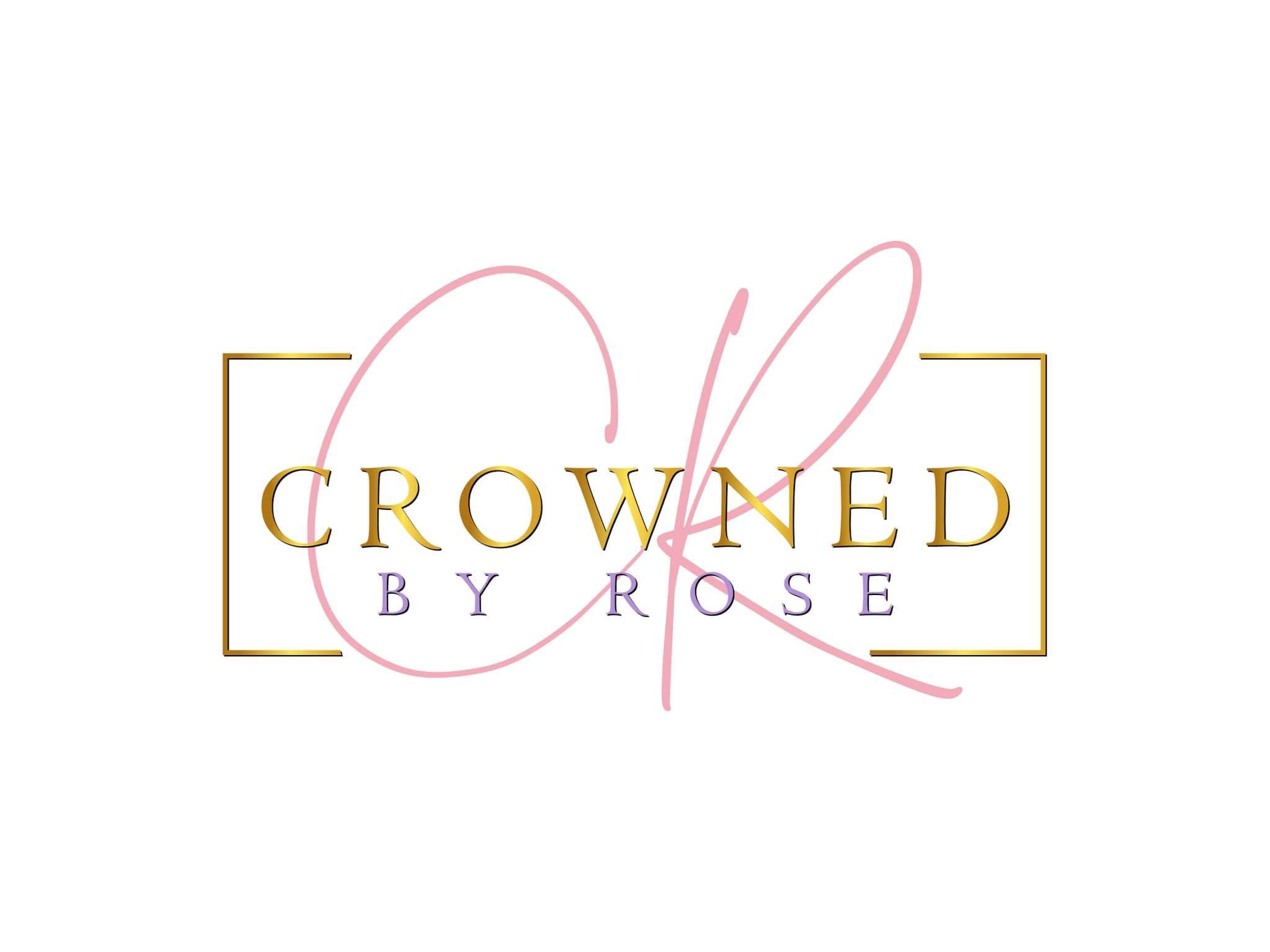 Crowned by Rose LLC.