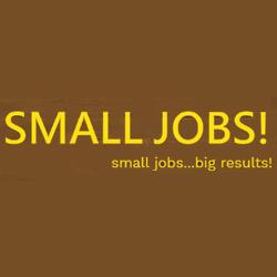 Small Jobs!