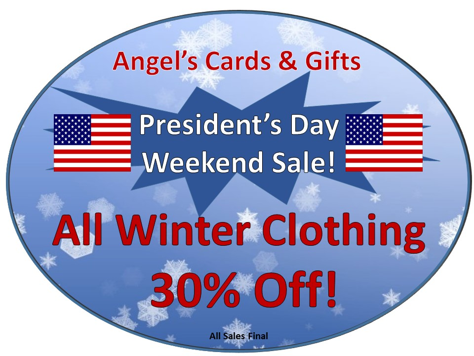 President's Day Weekend Sale!  30% off all Winter Clothing!