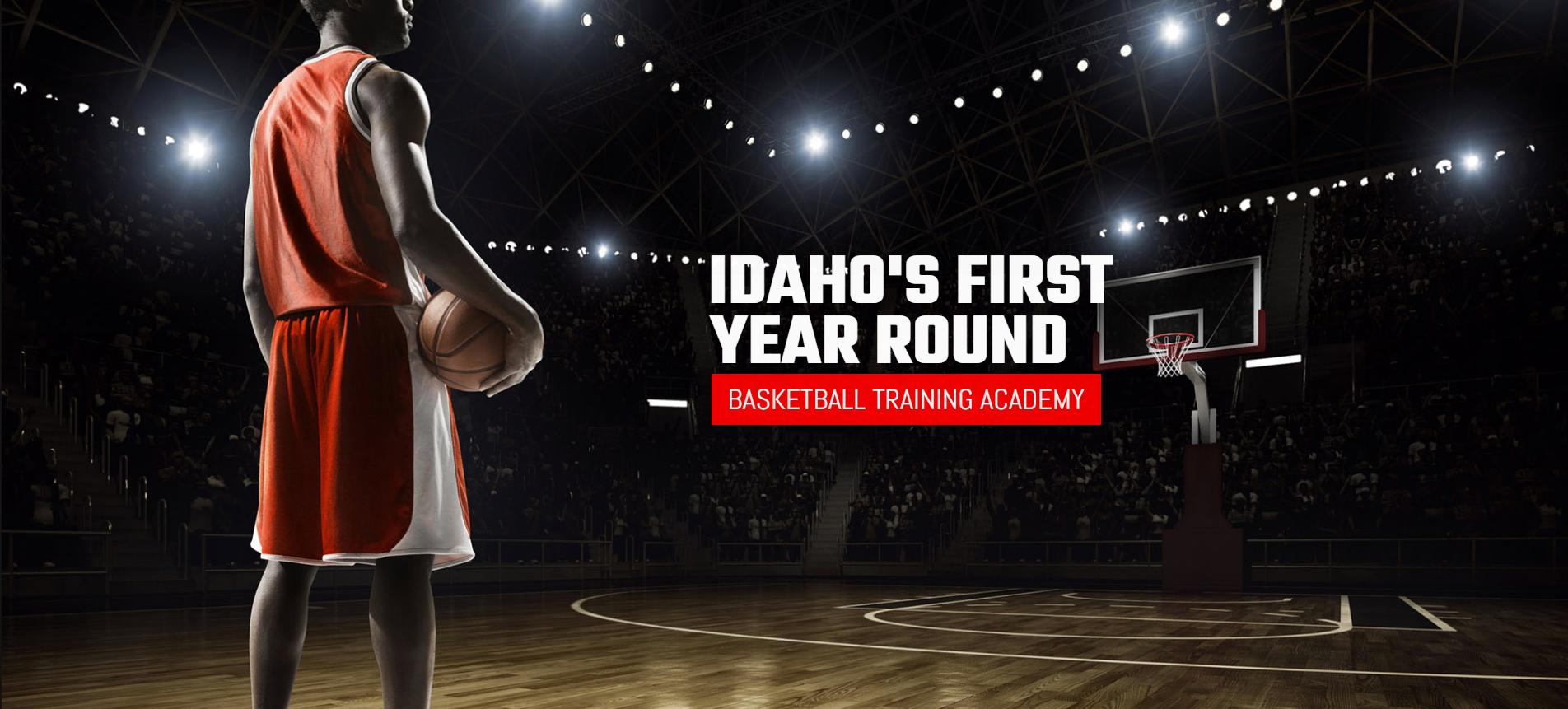 Idaho's First, Year Round Basketball Academy
