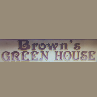 Brown's Greenhouse