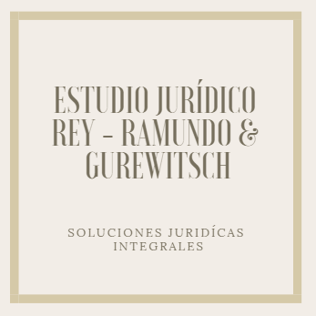 ESTUDIO JURIDICO DRES. REY, RAMUNDO & GUREWITSCH SOLUCIONES JURIDICAS INTEGRALES