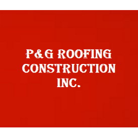 P&G Roofing Construction Inc