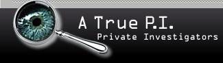 A True P.I. Private Investigator - Houston, TX -