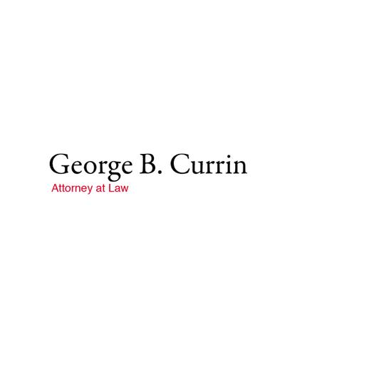 George B. Currin, Attorney at Law
