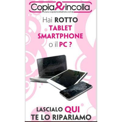 Copia & Incolla - Riparazioni Cellulari - Smartphone - Tablet e Pc