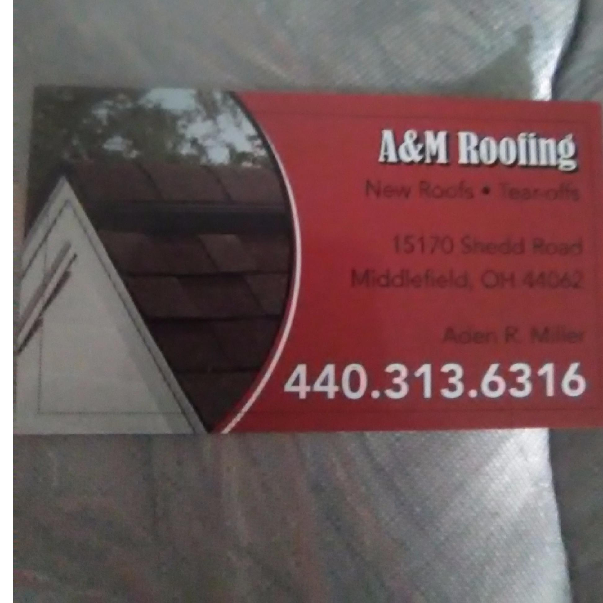 A & M Roofing - Middlefield, OH - Roofing Contractors