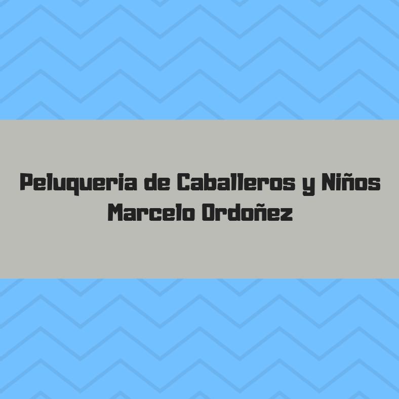 PELUQUERIA DE CABALLEROS Y NIÑOS MARCELO ORDOÑEZ