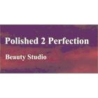 Polished 2 Perfection Beauty Studio Inc - Hope, BC V0X 1L0 - (604)860-0242   ShowMeLocal.com