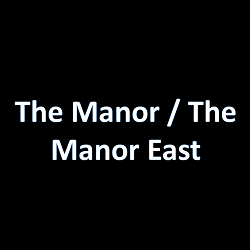 The Manor / The Manor East
