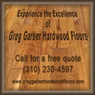 Greg Garber Hardwood Floors - Pacific Palisades, CA - Floor Laying & Refinishing