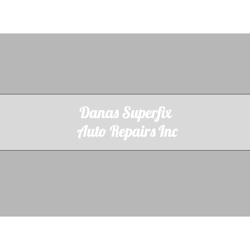 Dana's Superfix Auto Repairs, Inc.
