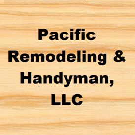 Pacific Remodeling & Handyman, LLC