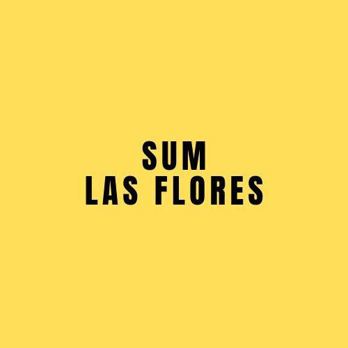 SUM LAS FLORES