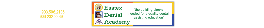 Eastex Dental Academy-Longview
