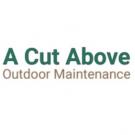 A Cut Above Outdoor Maintenance