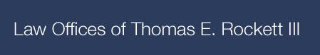 Law Offices of Thomas E. Rockett III