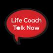 Life Coach Talk Now LLC