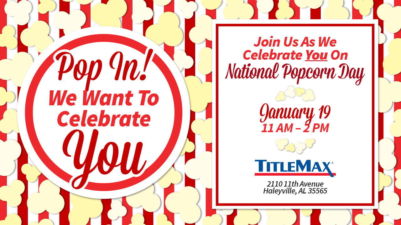 National Popcorn Day @ TitleMax Haleyville