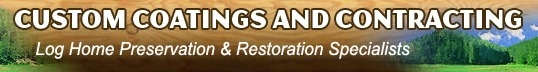 Custom Coatings and Contracting- Log Restoration and Replacement of the Adirondacks