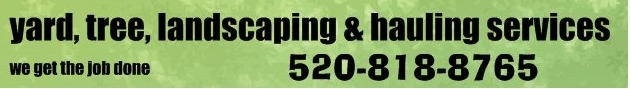 YARD, TREE, LANDSCAPING, HAULING SERVICES AND MORE!