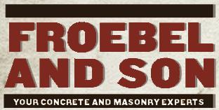 Froebel & Son - Milwaukee, WI - Concrete, Brick & Stone