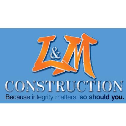 L & M Construction LLC