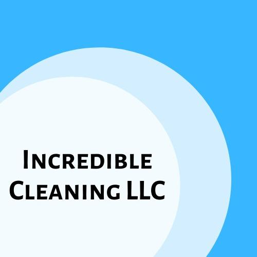 Incredible Cleaning LLC