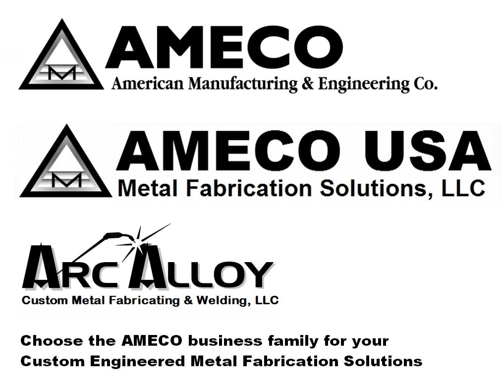 American Manufacturing & Engineeering Co, Inc.  (dba AMECO, AMECO USA, ArcAlloy, ThermaFab Alloy)