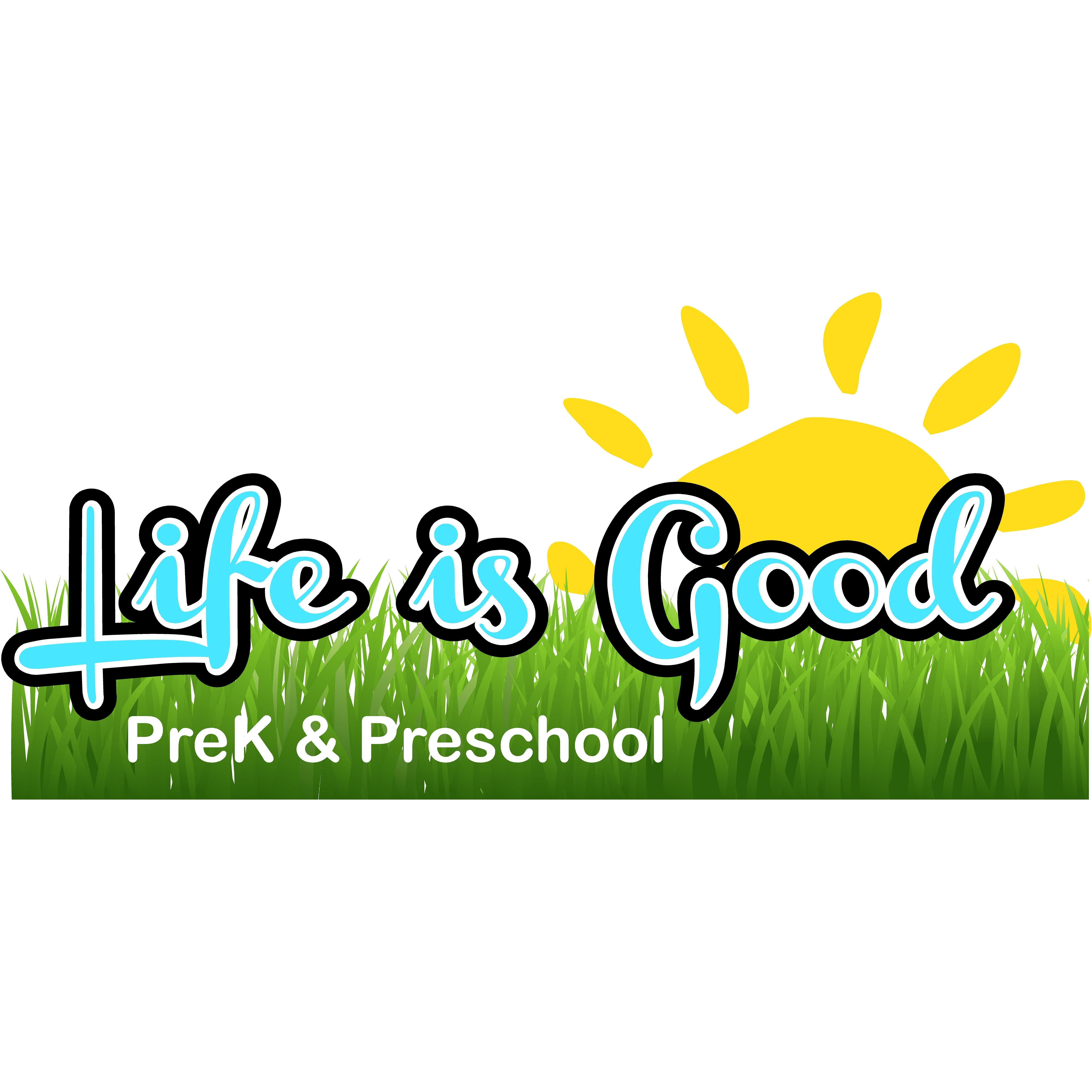 Life is Good Preschool & Pre K