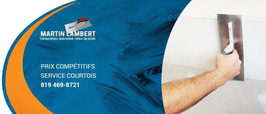 Martin Lambert Ent Spécialisé Tireur de Joints à Drummondville