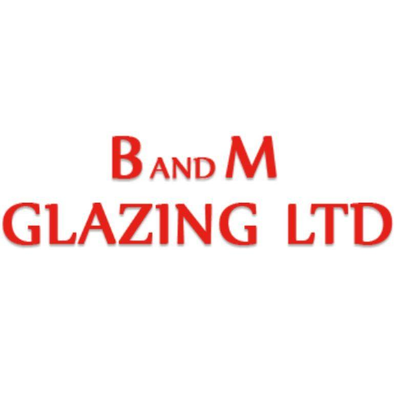 B & M Glazing Ltd