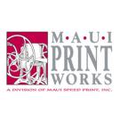 Maui Print Works - Wailuku, HI 96793 - (808)242-6634 | ShowMeLocal.com