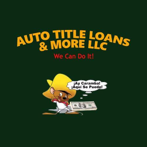 Auto Title Loans & More