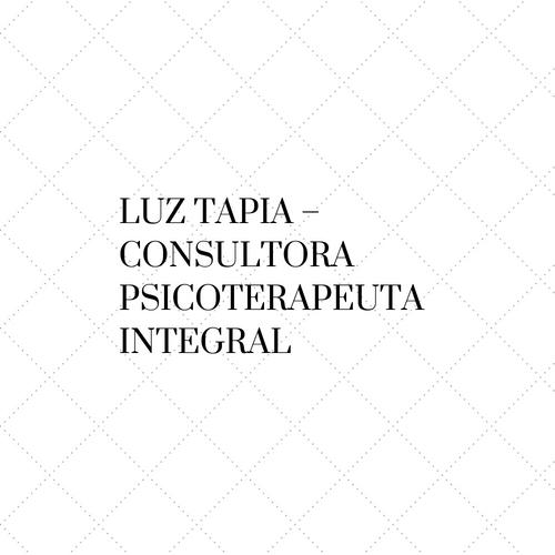 Luz Tapia – Consultora Psicoterapeuta Integral
