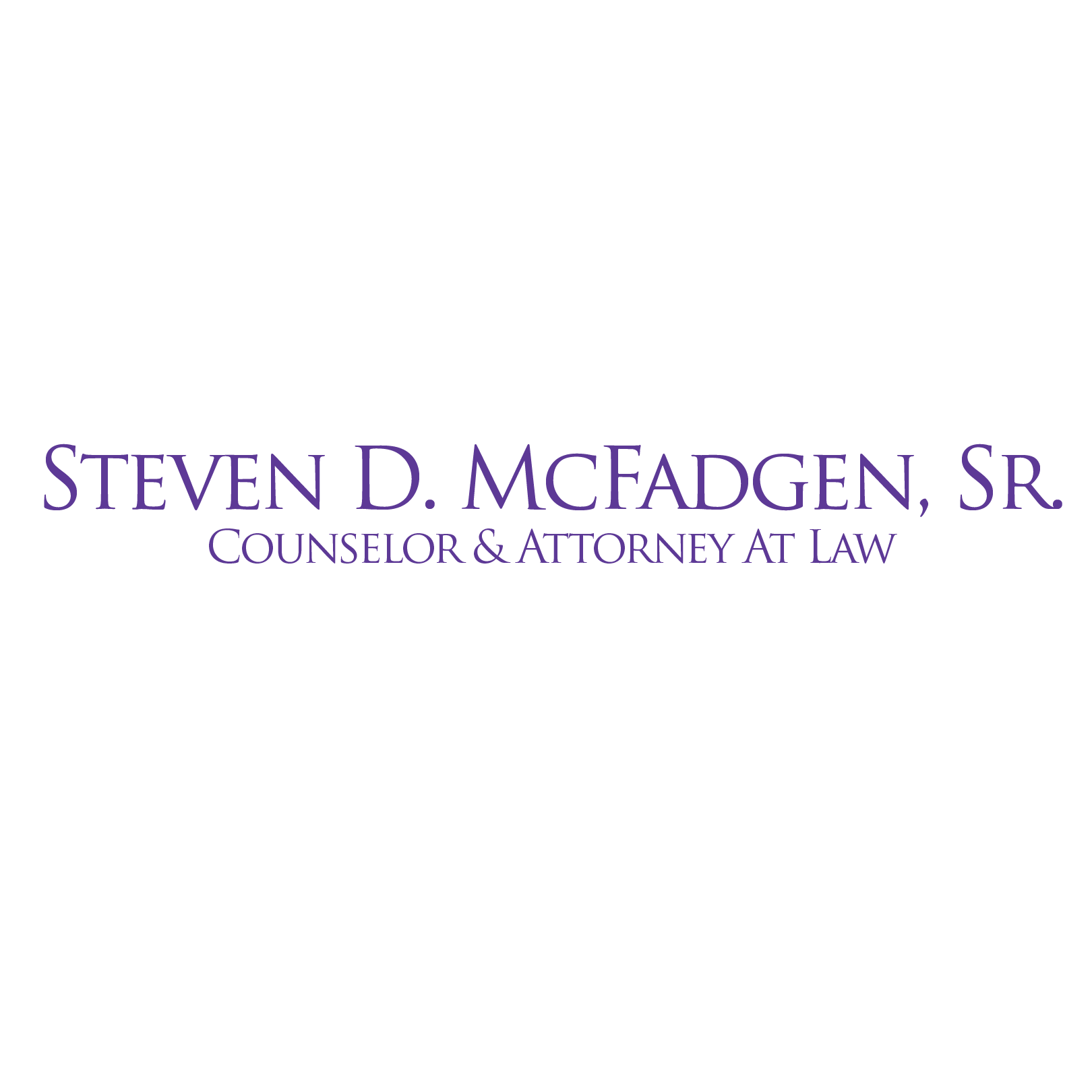 Steven D. McFadgen, Sr. Counselor & Attorney At Law