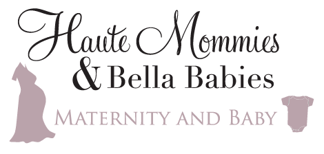 Haute Mommies and Bella Babies