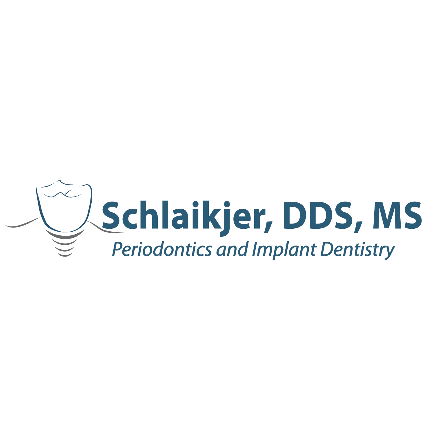 Justin M. Schlaikjer, DDS, MS Periodontics and Implant Dentistry