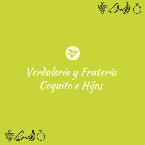 FRUTERIA Y VERDULERIA COQUITO E HIJOS