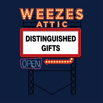 Weeze's Attic Distinguished Gifts