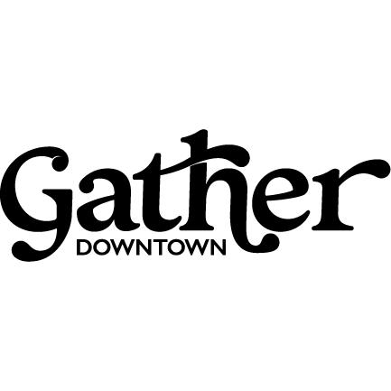 Gather Downtown