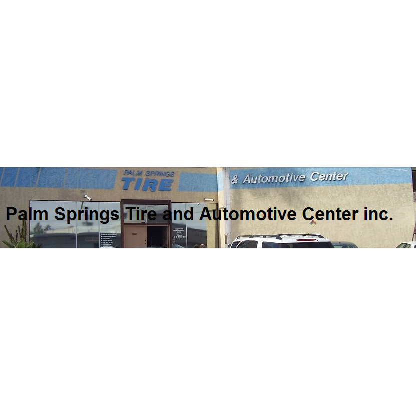 Palm Springs Tire Auto Center - Palm Springs, CA - General Auto Repair & Service