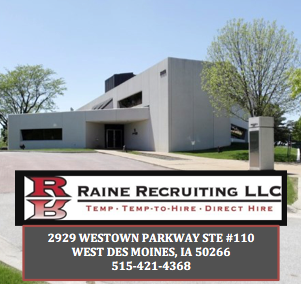Temp Agency in IA West Des Moines 50266 Raine Recruiting LLC 2929 Westown Parkway Ste #110 (515)421-4368