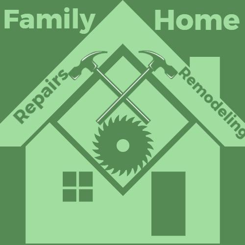Family Home Repair & Remodeling