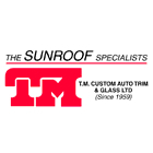 TM Custom Auto Trim & Glass Limited - Est. 1958 The Sunroof Specialists in North York