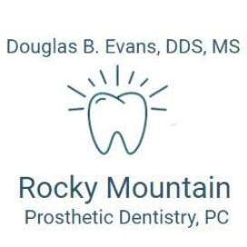 Douglas B. Evans, DDS, MS Rocky Mountain Prosthetic Dentistry, PC